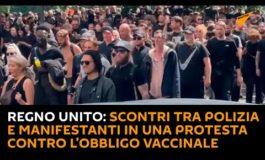 Regno Unito: scontri tra polizia e manifestanti in una protesta contro l'obbligo vaccinale